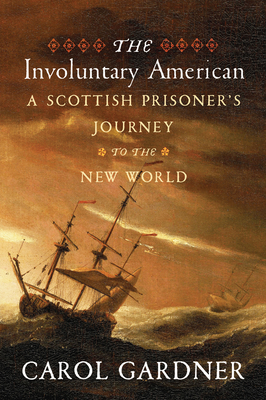 The Involuntary American: A Scottish Prisoner's Journey to the New World cover