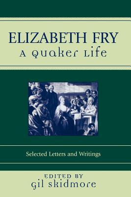 Elizabeth Fry: A Quaker Life (Sacred Literature Trust Series) Cover Image