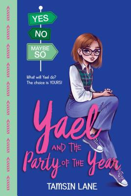 Cover for Yael and the Party of the Year (Yes No Maybe So #2)