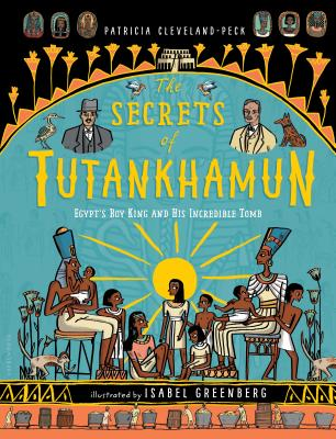 The Secrets of Tutankhamun by Patricia Cleveland-Peck