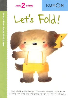 Let's Fold! (Kumon First Steps Workbooks) Cover Image