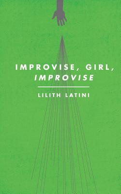 Improvise, Girl, Improvise Cover Image