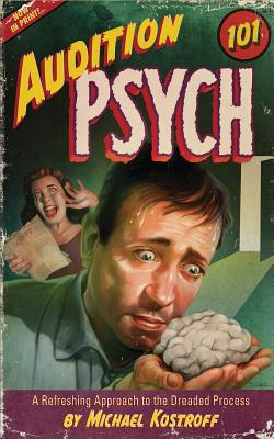 Audition Psych 101: A Refreshing Approach to the Dreaded Process Cover Image