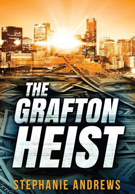 The Grafton Heist: Large Print Edition Cover Image