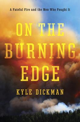 On the Burning Edge: A Fateful Fire and the Men Who Fought It Cover Image