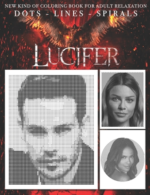 Lucifer Dots Line Spirals: An Unofficial Coloring Book for Lucifer Fans! Cover Image