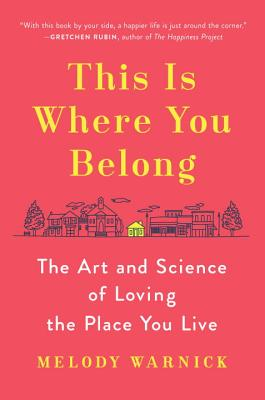This Is Where You Belong: The Art and Science of Loving the Place You Live Cover Image