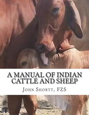 A Manual of Indian Cattle and Sheep: Their Breeds, Management and Diseases Cover Image