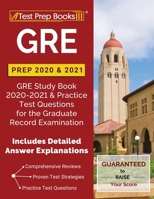 GRE Prep 2020 & 2021: GRE Study Book 2020-2021 & Practice Test Questions for the Graduate Record Examination [Includes Detailed Answer Expla Cover Image