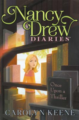 Once Upon a Thriller (Nancy Drew Diaries #4) Cover Image