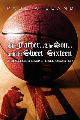 The Father...the Son...and the Sweet Sixteen Cover