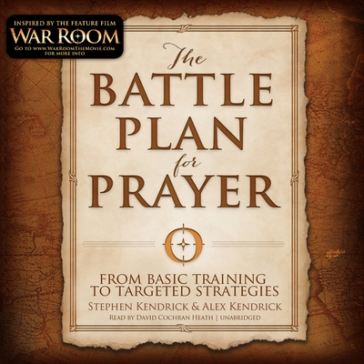 The Battle Plan for Prayer: From Basic Training to Targeted Strategy Cover Image