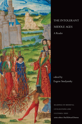 The Intolerant Middle Ages: A Reader (Readings in Medieval Civilizations and Cultures) Cover Image