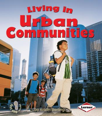 Living in Urban Communities (First Step Nonfiction -- Communities) Cover Image