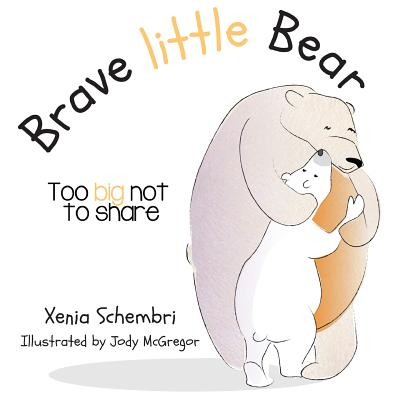 Brave Little Bear: Too Big Not To Share Cover Image
