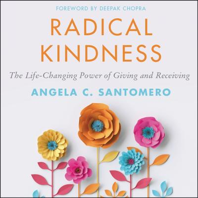 Radical Kindness Lib/E: The Life-Changing Power of Giving and Receiving Cover Image