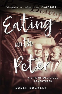 Eating with Peter: A Life of Delicious Adventures Cover Image