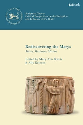 Rediscovering the Marys: Maria, Mariamne, Miriam Cover Image