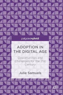 Adoption in the Digital Age: Opportunities and Challenges for the 21st Century Cover Image