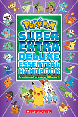 Super Extra Deluxe Essential Handbook (Pokémon): The Need-to-Know Stats and Facts on Over 875 Characters Cover Image