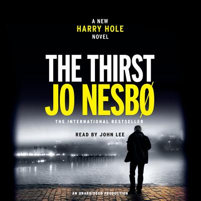 The Thirst: A Harry Hole Novel (Harry Hole Series #11) Cover Image