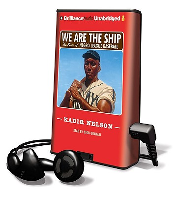 We Are the Ship: The Story of Negro League Baseball [With Headphones] Cover Image