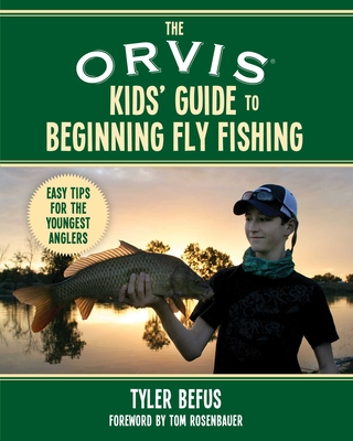 The ORVIS Kids' Guide to Beginning Fly Fishing: Easy Tips for the Youngest Anglers Cover Image