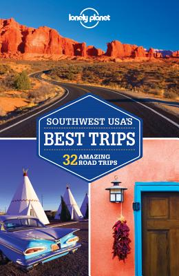 Lonely Planet Southwest USA's Best Trips: 32 Amazing Trips Cover Image