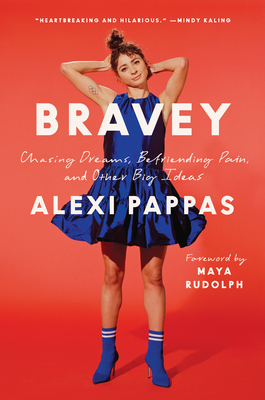 Bravey: Chasing Dreams, Befriending Pain, and Other Big Ideas Cover Image