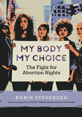 My Body My Choice: The Fight for Abortion Rights Cover Image