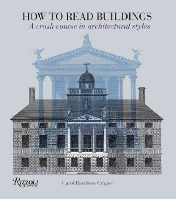 How to Read Buildings: A Crash Course in Architectural Styles Cover Image