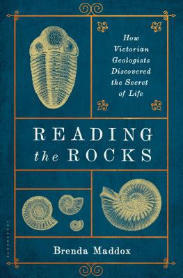 Reading the Rocks: How Victorian Geologists Discovered the Secret of Life Cover Image