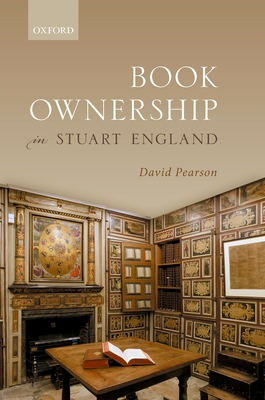 Book Ownership in Stuart England (Lyell Lectures in Bibliography) Cover Image