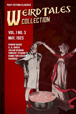 Weird Tales Vol. 1 No. 3, May 1923: Pulp Fiction Classics cover