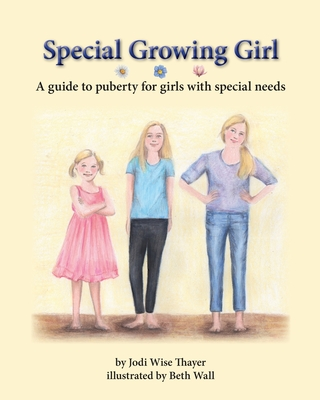 Special Growing Girl: A guide to puberty for girls with special needs Cover Image