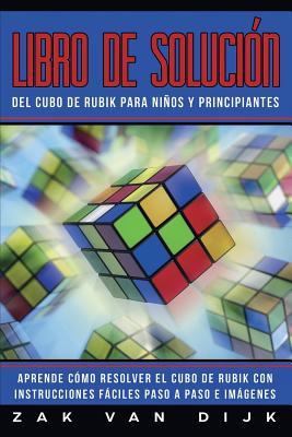 Libro de Solución Del Cubo de Rubik para Niños y Principiantes: Aprende Cómo Resolver el Cubo de Rubik con Instrucciones Fáciles Paso a Paso e Imágene Cover Image
