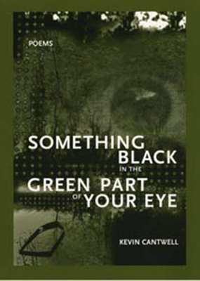 Cover for Something Black in the Green Part of Your Eye