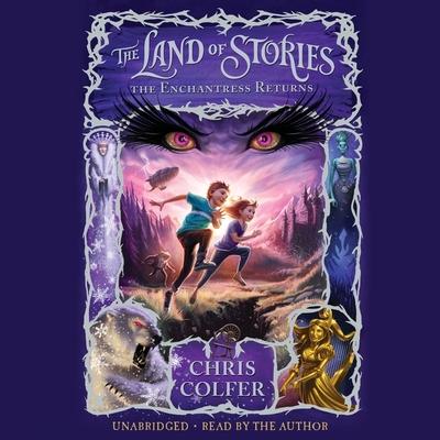 The Land of Stories: The Enchantress Returns Lib/E Cover Image