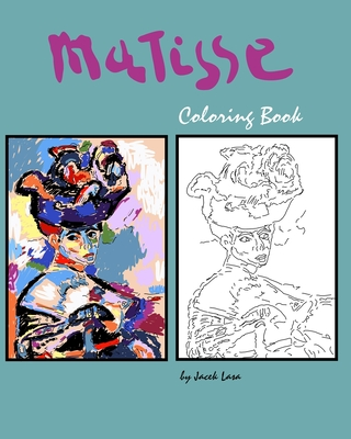Matisse Coloring Book: Coloring Book with the most famous Henri Matisse paintings Cover Image