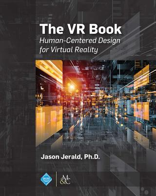 The VR Book: Human-Centered Design for Virtual Reality (ACM Books) Cover Image