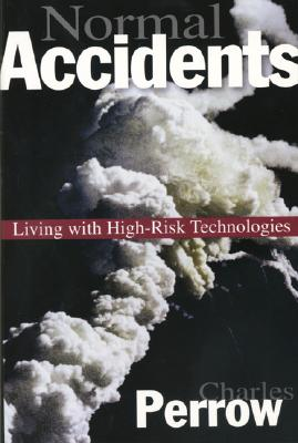 Normal Accidents: Living with High Risk Technologies - Updated Edition (Princeton Paperbacks) Cover Image