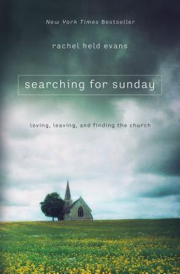 Searching for Sunday: Loving, Leaving, and Finding the Church Cover Image