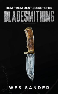 Heat Treatment Secrets for Bladesmithing Cover Image