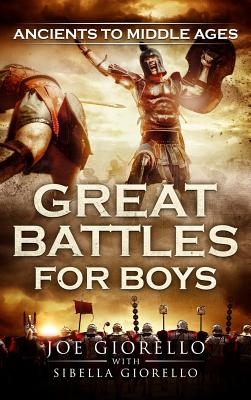 Great Battles for Boys: Ancients to Middle Ages Cover Image