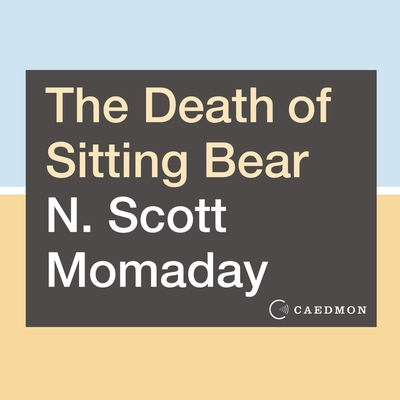 The Death of Sitting Bear: New and Selected Poems Cover Image