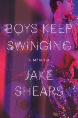 Boys Keep Swinging: A Memoir Cover Image