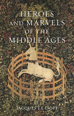 Heroes and Marvels of the Middle Ages Cover Image