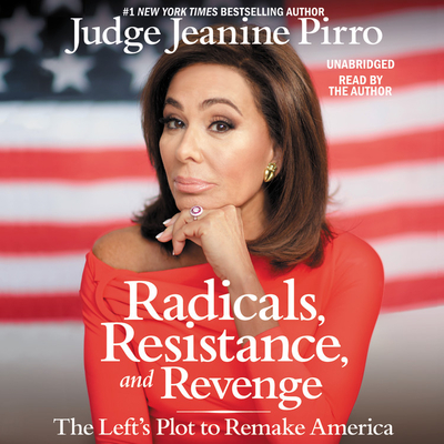 Radicals, Resistance, and Revenge Lib/E: The Left's Insane Plot to Remake America Cover Image