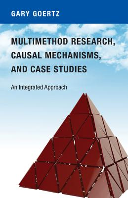Multimethod Research, Causal Mechanisms, and Case Studies: An Integrated Approach Cover Image