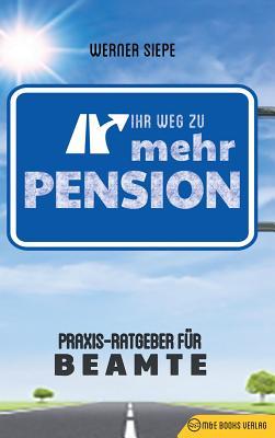 Ihr Weg zu mehr Pension: Praxis-Ratgeber für Beamte Cover Image